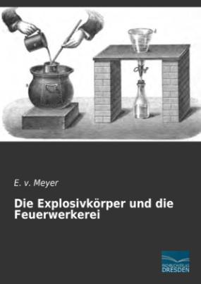 Die Explosivkörper und die Feuerwerkerei