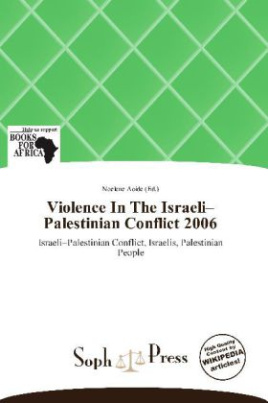 Violence In The Israeli Palestinian Conflict 2006
