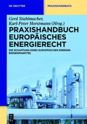 Praxishandbuch Europäisches Energierecht