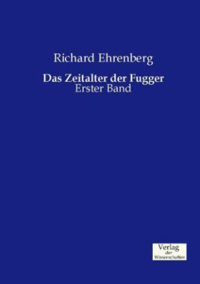 Das Zeitalter der Fugger. Bd.1