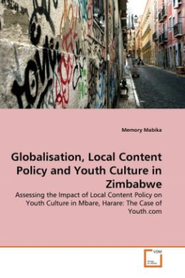 Globalisation, Local Content Policy and Youth Culture in Zimbabwe