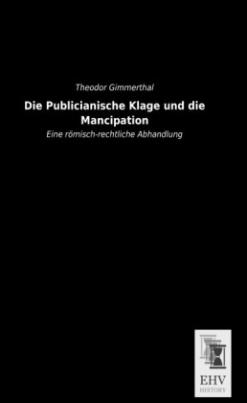 Die Publicianische Klage und die Mancipation