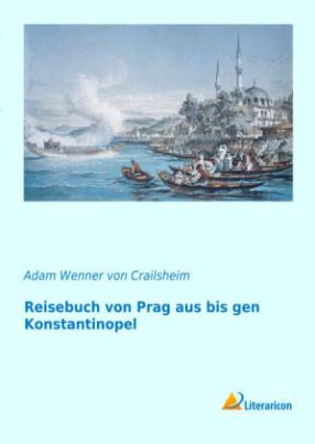 Reisebuch von Prag aus bis gen Konstantinopel
