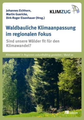 Waldbauliche Klimaanpassung im regionalen Fokus