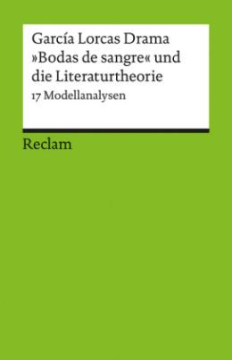 """García Lorcas """"Bodas de sangre"""" und die Literaturtheorie"""