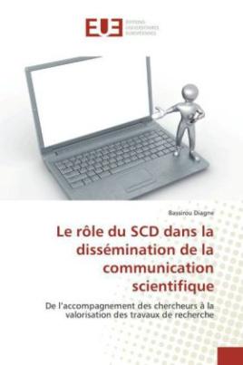 Le rôle du SCD dans la dissémination de la communication scientifique
