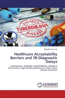 Healthcare Acceptability Barriers and TB Diagnostic Delays