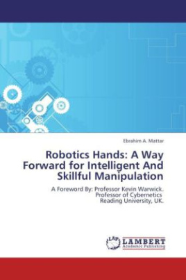 Robotics Hands: A Way Forward for Intelligent And Skillful Manipulation