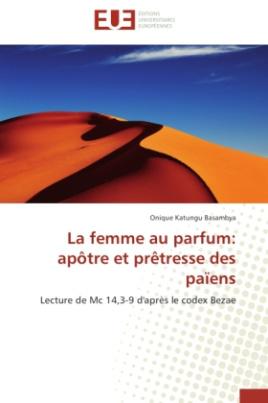 La femme au parfum: apôtre et prêtresse des païens