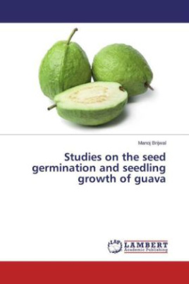 Studies on the seed germination and seedling growth of guava