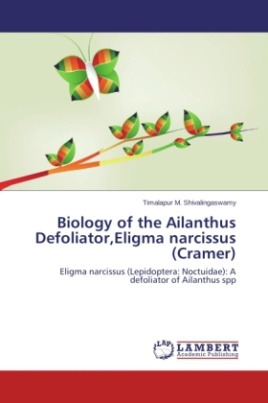 Biology of the Ailanthus Defoliator,Eligma narcissus (Cramer)