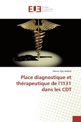 Place diagnostique et thérapeutique de l'I131 dans les CDT