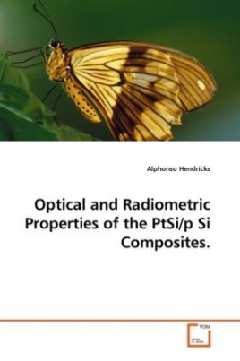 Optical and Radiometric Properties of the PtSi/p Si Composites.