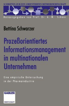 Prozeßorientiertes Informationsmanagement in multinationalen Unternehmen