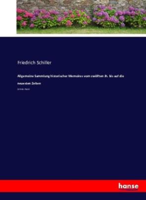 Allgemeine Sammlung historischer Memoires vom zwölften Jh. bis auf die neuesten Zeiten