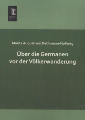 Über die Germanen vor der Völkerwanderung