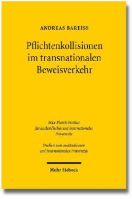 Pflichtenkollisionen im transnationalen Beweisverkehr