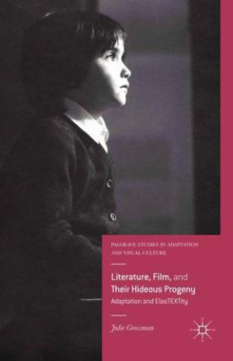 Literature, Film, and Their Hideous Progeny