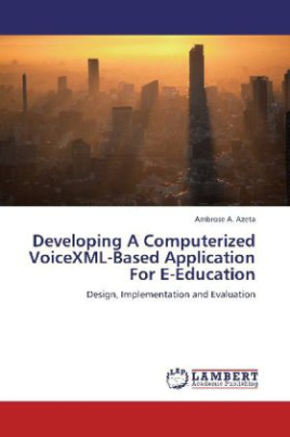 Developing A Computerized VoiceXML-Based Application For E-Education