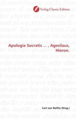 Apologia Socratis ... , Agesilaus, Hieron.