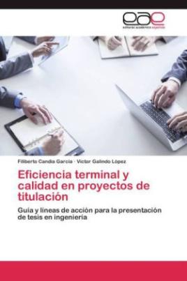 Eficiencia terminal y calidad en proyectos de titulación