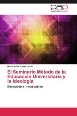 El Seminario Método de la Educación Universitaria y la Ideología