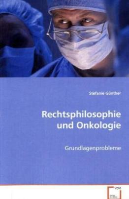 Rechtsphilosophie und Onkologie