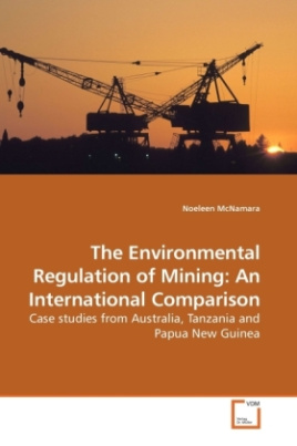The Environmental Regulation of Mining: An International Comparison