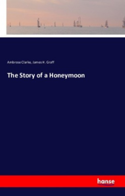 The Story of a Honeymoon