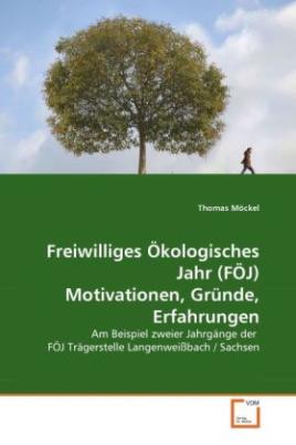 Freiwilliges Ökologisches Jahr (FÖJ) Motivationen, Gründe, Erfahrungen