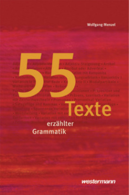 55 Texte erzählter Grammatik