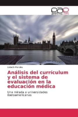 Análisis del currículum y el sistema de evaluación en la educación médica
