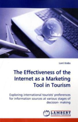 The Effectiveness of the Internet as a Marketing Tool in Tourism