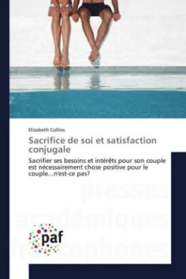 Sacrifice de soi et satisfaction conjugale