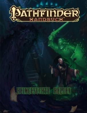 Pathfinder Chronicles, Heimgesuchte Helden