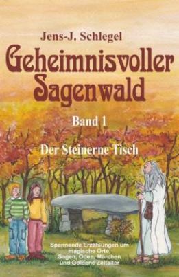 Geheimnisvoller Sagenwald - Der Steinerne Tisch