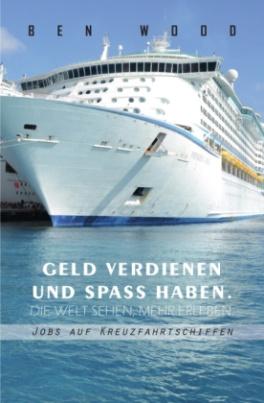 Jobs auf Kreuzfahrtschiffen - Geld verdienen und Spass haben