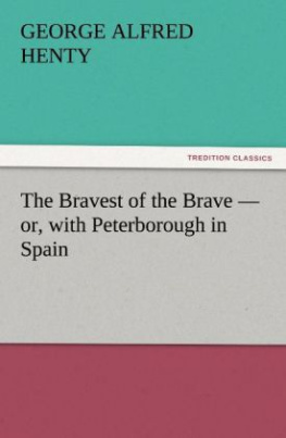 The Bravest of the Brave - or, with Peterborough in Spain