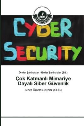 Çok Katmanl Mimariye Dayal Siber Güvenlik