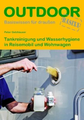 Tankreinigung und Wasserhygiene in Reisemobil und Wohnwagen