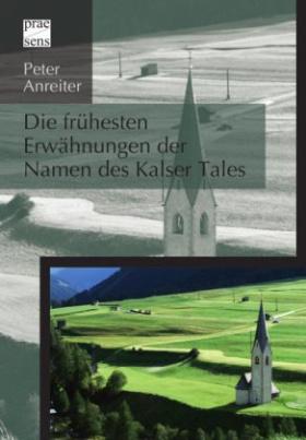 Die frühesten Erwähnungen der Namen des Kalser Tales