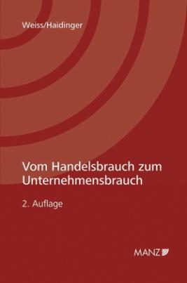 Vom Handelsbrauch zum Unternehmensbrauch (f. Österreich)