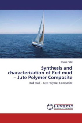 Synthesis and characterization of Red mud - Jute Polymer Composite