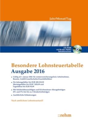 Besondere Lohnsteuertabelle 2016 - Jahr/Monat/Tag, m. CD-ROM