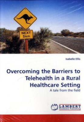 Overcoming the Barriers to Telehealth in a Rural Healthcare Setting