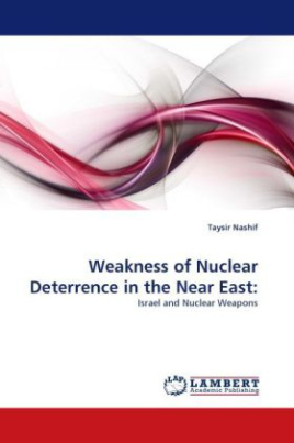 Weakness of Nuclear Deterrence in the Near East: