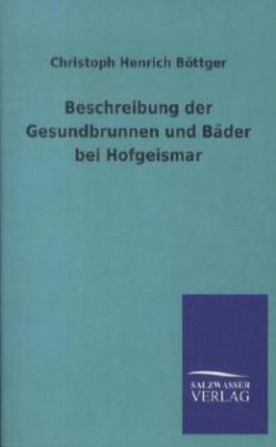 Beschreibung der Gesundbrunnen und Bäder bei Hofgeismar