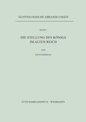 Die Stellung des Königs im Alten Reich