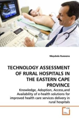 TECHNOLOGY ASSESSMENT OF RURAL HOSPITALS IN THE EASTERN CAPE PROVINCE