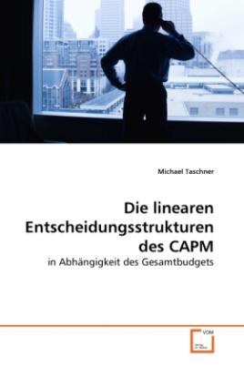 Die linearen Entscheidungsstrukturen des CAPM